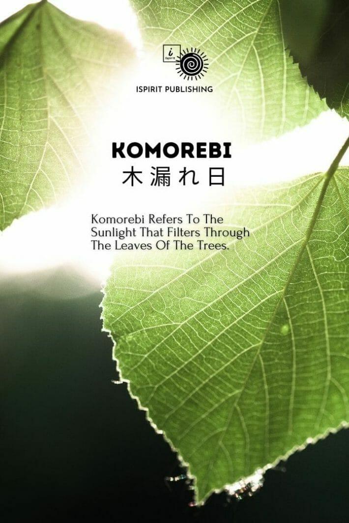 Komorebi 木 漏 れ 日- Poetic Japanese words