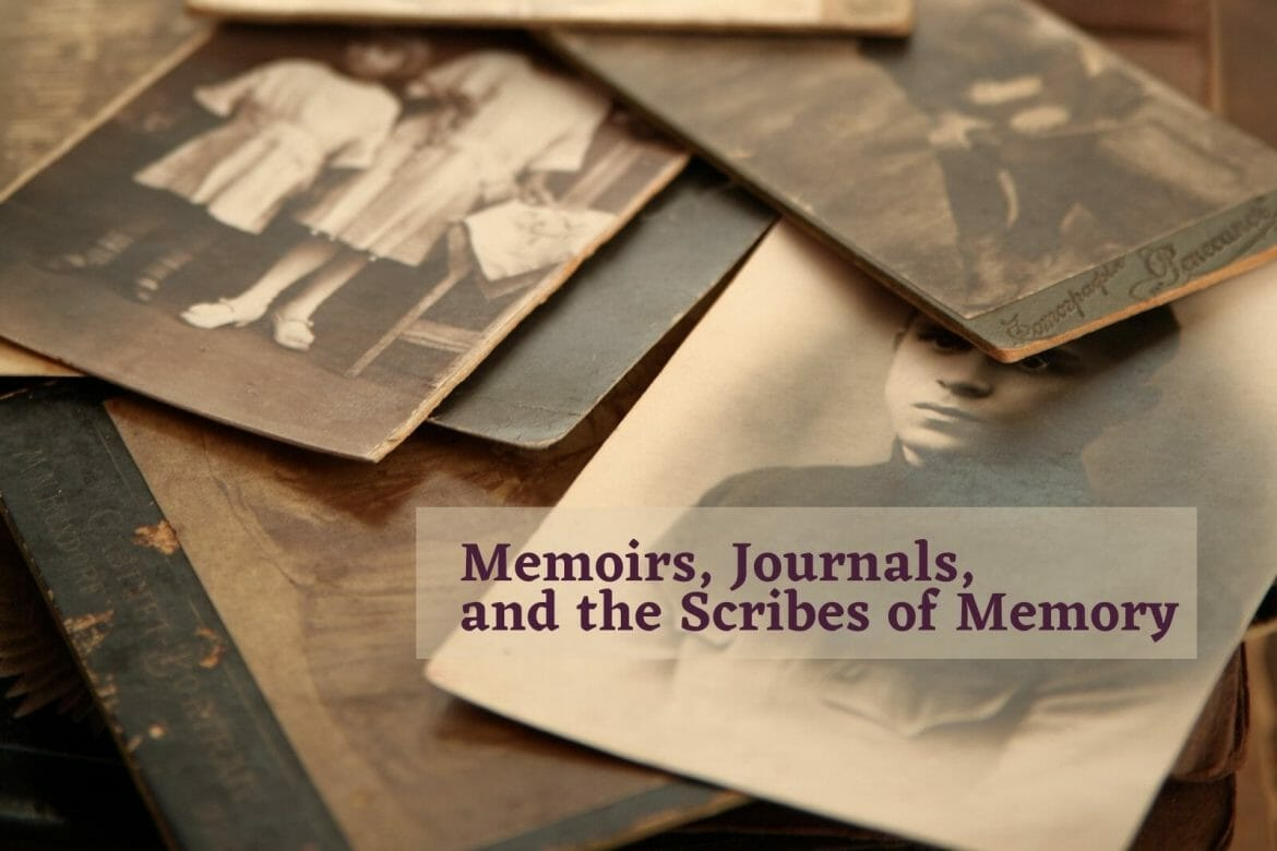 Memoirs, Personal Journals and the Scribes of Memory